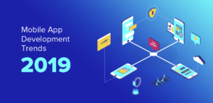11 Enterprise Mobile App Trends In 2019